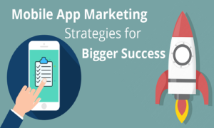 Read more about the article What Best Mobile App Marketing Strategies for Bigger Success Now in 2021?